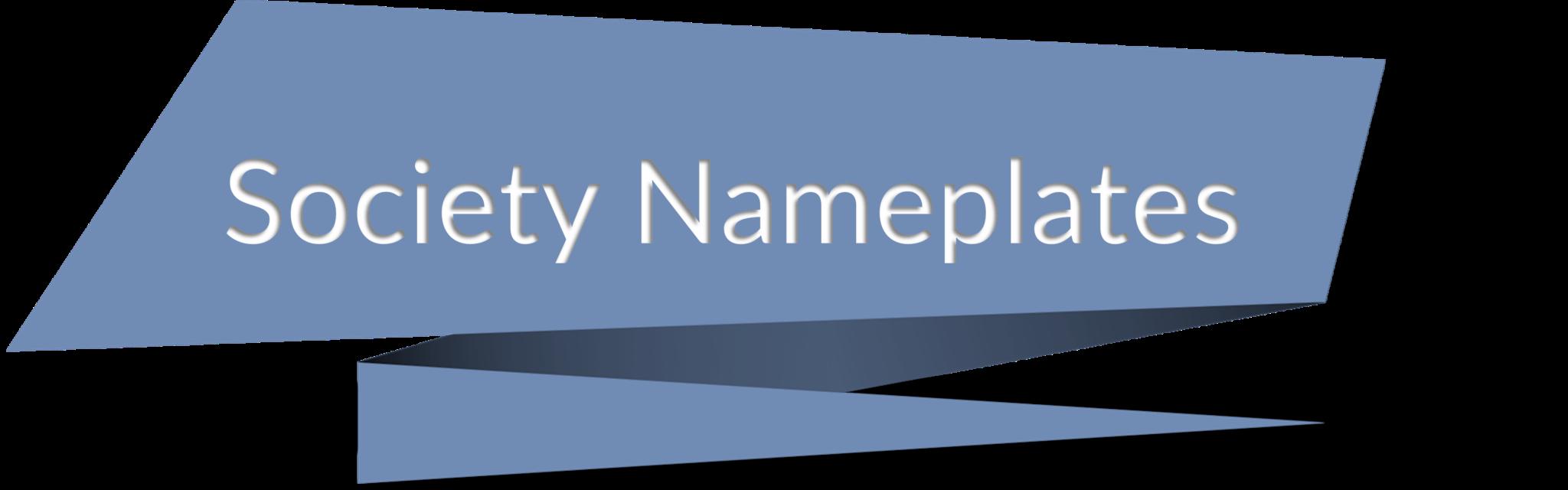 Society Nameplates